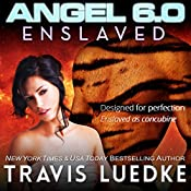 Angel 6.0: Enslaved: Angel 6.0, Book 3 | Travis Luedke