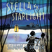 Stella by Starlight (       UNABRIDGED) by Sharon M. Draper Narrated by Heather Alicia Simms