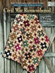 Civil War Remembered: 19 Quilts Using...