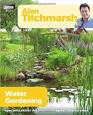 Alan Titchmarsh How to Garden: Water Gardening OGD273
