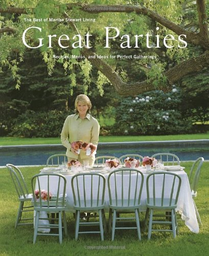 great-parties-the-best-of-martha-stewart-living-recipes-menus-and-ideas-for-perfect-gatherings