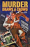 Murder Draws a Crowd: The Collected Fredric Brown, Volume One