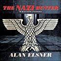 The Nazi Hunter: A Novel (       UNABRIDGED) by Alan Elsner Narrated by Keith Szarabajka