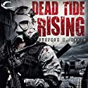 Dead Tide Rising: Dead Tide, Book 2 (       UNABRIDGED) by Stephen A. North Narrated by Brad Lawrence
