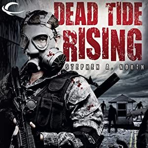 Dead Tide Rising: Dead Tide, Book 2 | [Stephen A. North]