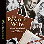 The Pastor's Wife: A Courageous Testimony of Persecution and Imprisonment in Communist Romania | Sabina Wurmbrand