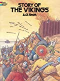 Story of the Vikings Coloring Book (Dover History Coloring Book) A. G. Smith