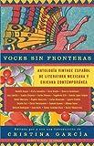 Voces sin fronteras: Antologia Vintage Espanol de literatura mexicana y chicana contemporánea (Spanish Edition)