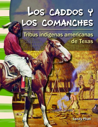 Los caddo y los comanche: Tribus ind genas americanas de Texas (The Caddo and Comanche: American Indians Tribes in Texas) (Primary Source Readers: La Historia de Texas) (Spanish Edition)
