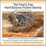 The Year's Top Hard Science Fiction Stories | Gregory Benford,Gwyneth Jones,Shariann Lewitt,Ken Liu,Ian R. MacLeod,Paul McAuley,Alastair Reynolds