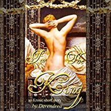 For the King (       UNABRIDGED) by Derendrea Narrated by Ivy Swanson