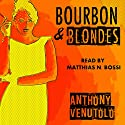 Bourbon & Blondes: Vintage Noir & Pulp Audiobook by Anthony Venutolo Narrated by Matthias N Bossi