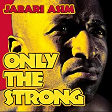 Only the Strong (       UNABRIDGED) by Jabari Asim Narrated by J. D. Jackson