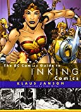 The DC Comics Guide to Inking Comics (0823010295) by Janson, Klaus