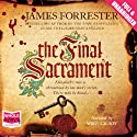 The Final Sacrament Audiobook by James Forrester Narrated by Mike Grady