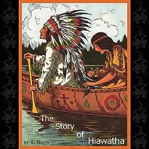 The Story of Hiawatha Audiobook