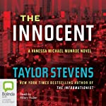 The Innocent: A Vanessa Michael Munroe Novel (       UNABRIDGED) by Taylor Stevens Narrated by Hilary Huber