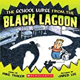 The School Nurse from the Black Lagoon (Black Lagoon Adventures)