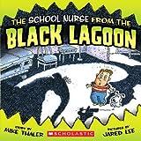The School Nurse from the Black Lagoon (Black Lagoon Adventures)