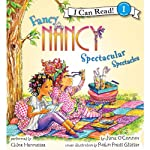 Fancy Nancy: Spectacular Spectacles (       UNABRIDGED) by Jane O'Connor, Robin Preiss Glasser Narrated by Chloe Hennessee