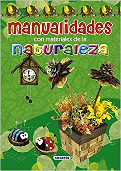 Manualidades con Materiales de la Naturaleza: 9788467712605: Amazon