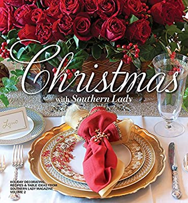 Christmas with Southern Lady- Volume II: Holiday Decorating, Recipes, and Table Ideas