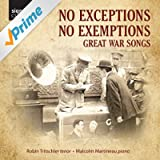 No Exceptions No Exemptions: Great War Songs