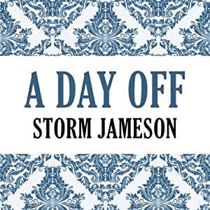 A Day Off | [Storm Jameson]