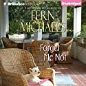 Forget Me Not Audiobook by Fern Michaels Narrated by Emily Durante