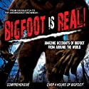 Bigfoot Is Real!: Sasquatch to the Abominable Snowman  by O.H. Krill Narrated by Philip Spencer