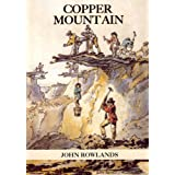 Copper Mountain (A series of historic revisions for Anglesey)by John Rowlands