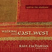 Walking from East to West: God in the Shadows | [Ravi Zacharias]