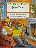 It's About Time, Jesse Bear and Other Rhymes (0590454218) by Nancy White Carlstrom