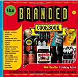 The Branded Cookbook: 85 Recipes for the World's Favourite Food Brandsby Nick Sandler