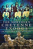 The Northern Cheyenne Exodus in History and Memory