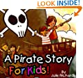 Children's Book: A Pirate Story For Kids! A Beautifully Illustrated Children's Books For Ages 4 - 8