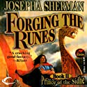 Forging the Runes: Prince of the Sidhe, Book 2 (       UNABRIDGED) by Josepha Sherman Narrated by A.C. Fellner