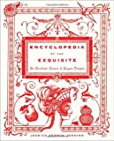 img - for Encyclopedia of the Exquisite: An Anecdotal History of Elegant Delights book / textbook / text book