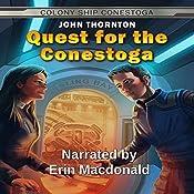Quest for the Conestoga: Colony Ship Conestoga, Book 1 | [John Thornton]