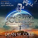 Solitude: Dimension Space, Book 1 Audiobook by Dean M. Cole Narrated by R.C. Bray, Julia Whelan