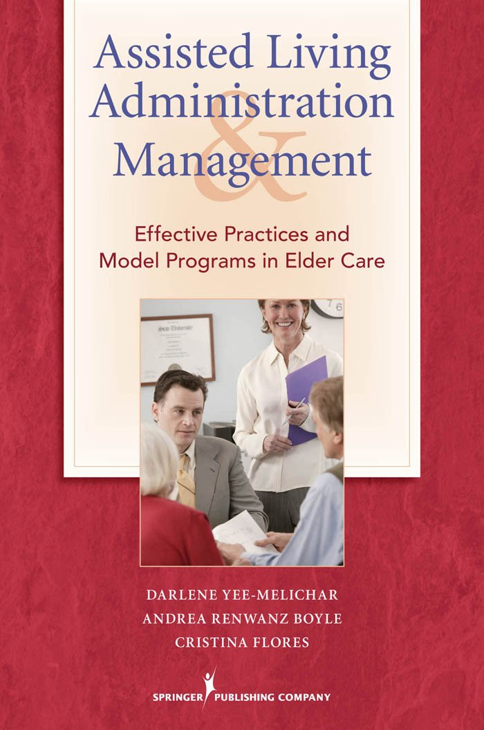 Assisted Living Administration and Management: Effective Practices ...