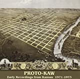 Early Recordings From Kansas 1971-73 by PROTO-KAW (2002-09-17)