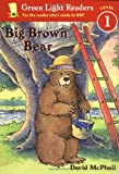 Big Brown Bear (Green Light Readers Level 1) (0152048588) by McPhail, David