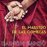 El Maestro de Las Cometas [The Master of Comets] | Raimon Samso