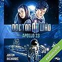 Doctor Who : Apollo 23 (édition française) | Livre audio Auteur(s) : Justin Richards Narrateur(s) : Arnauld Le Ridant