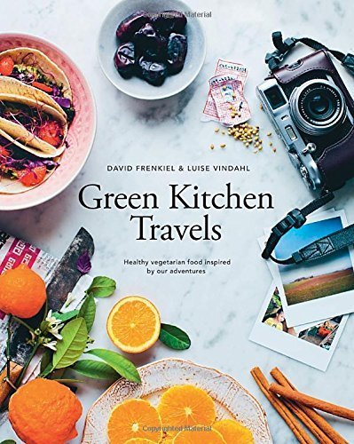 Green Kitchen Travels: Healthy Vegetarian Food Inspired