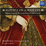 As It Fell on a Holie Eve - Music for an Elizabethan Christmas