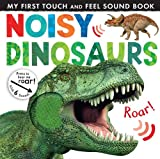Noisy Dinosaurs (Noisy Touch-and-Feel Books)