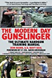 img - for The Modern Day Gunslinger: The Ultimate Handgun Training Manual book / textbook / text book