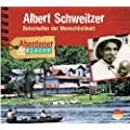 Abenteuer & Wissen: Albert Schweitzer. Botschafter der Menschlichkeit